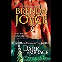 Dark Embrace Audiobook by Brenda Joyce Narrated by Jennifer van Dyck