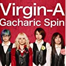 Gacharic Spin - Virgin-A [Japan CD] POCS-1040