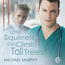 Little Squirrels Can Climb Tall Trees (       UNABRIDGED) by Michael Murphy Narrated by Nick J. Russo