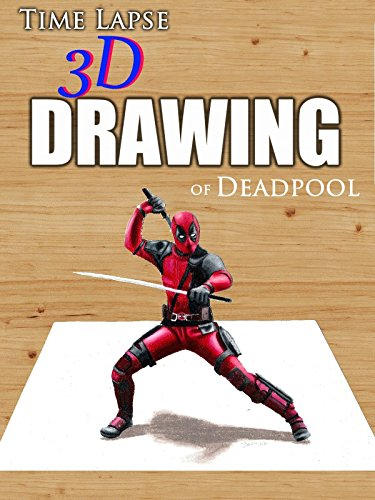 Time Lapse 3D Drawing of Deadpool