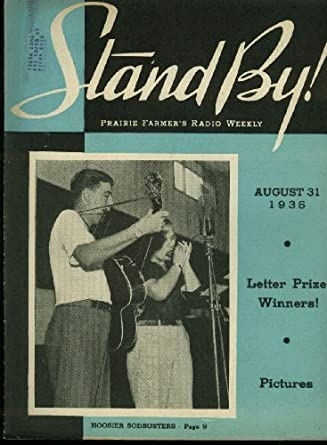Country duo Hoosier Sodbusters STAND BY Prairie Farmer's Radio Weekly 8/31 1935