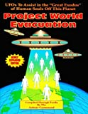 img - for Project World Evacuation: Ufos to Assist in the