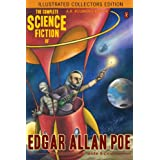 The Complete Science Fiction of Edgar Allan Poe (Illustrated Collectors Edition) (Science Fiction Classic) [Annotated] ~ Edgar Allan  Poe