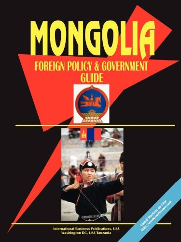Mongolia: Foreign Policy & Government Guide