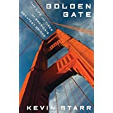 Golden Gate: The Life and Times of America's Greatest Bridge ~ Kevin Starr