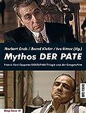 Image de Mythos DER PATE: Francis Ford Coppolas GODFATHER-Trilogie und der Gangsterfilm (Deep Focus)