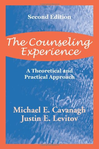 The Counseling Experience: A Theoretical and Pratical...