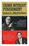img - for Crime without punishment / by John L. McClellan book / textbook / text book