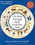 img - for The Only Astrology Book You'll Ever Need, New Edition by Joanna Martine Woolfolk published by Madison Books (2001) Paperback book / textbook / text book