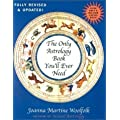 The Only Astrology Book You'll Ever Need, New Edition by Joanna Martine Woolfolk published by Madison Books (2001) Paperback