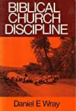 img - for Biblical Church Discipline by Daniel E. Wray (1978-12-02) book / textbook / text book