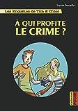"""Afficher """"Les Enquêtes de Tim & Chloé A qui profite le crime ?"""""""