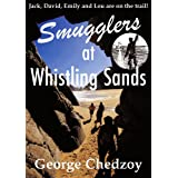 Smugglers at Whistling Sands (Lou Elliott Mystery Adventure Series: Book 1) ~ George Chedzoy