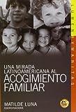 img - for Una mirada latinoamericana al acogimiento familiar (Spanish Edition) book / textbook / text book