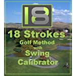 18 Strokes Golf Method & Pocket Caddy (18 Strokes Golf Method with Swing Calibrator Pocket Caddy)