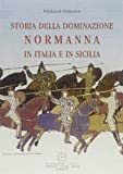 img - for Storia della dominazione normanna in Italia e in Sicilia book / textbook / text book