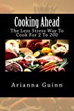 img - for Cooking Ahead - The Less Stress Way To Cook For 2 To 200 book / textbook / text book