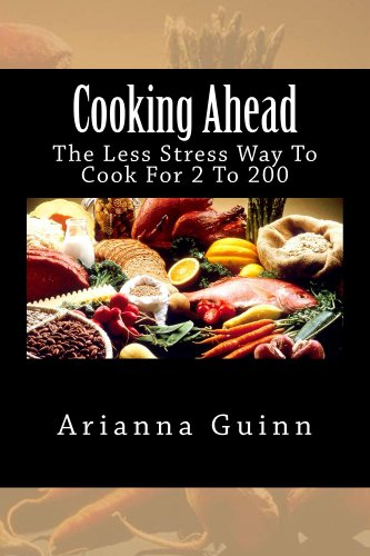 Cooking Ahead - The Less Stress Way To Cook For 2 To 200 (Cooking For A Crowd compare prices)