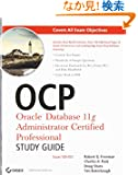 OCP: Oracle Database 11g Administrator Certified Professional Study Guide: Exam 1Z0-053