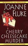 Cherry Cheesecake Murder (0758202954) by Joanne Fluke