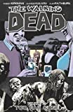 Robert Kirkman The Walking Dead Volume 13: Too Far Gone by Robert Kirkman (2010)