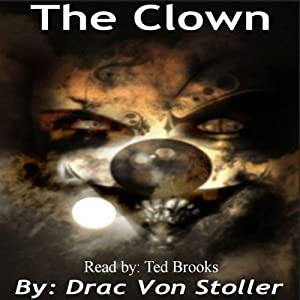 The Clown | [Drac Von Stoller]
