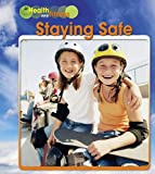 Staying Safe (Health and Fitness) (1432927752) by Schaefer, A. R.