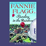 Standing in the Rainbow | [Fannie Flagg]