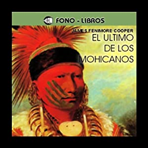 El Ultimo de los Mohicanos [The Last of the Mohicans] | [James Fenimore Cooper]