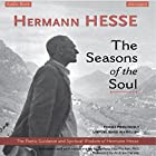 The Seasons of the Soul: The Poetic Guidance and Spiritual Wisdom of Hermann Hesse Hörbuch von Hermann Hesse Gesprochen von: Ludwig Max Fischer, Andrew Harvey