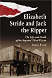 img - for Elizabeth Stride And Jack The Ripper: The Life and Death of the Reputed Third Victim book / textbook / text book