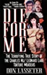 DIE FOR ME: The Terrifying Story of C...