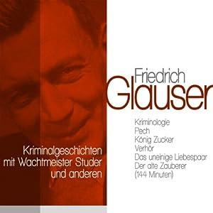 Klassische Kriminalgeschichten mit Wachtmeister Studer und anderen Hörbuch