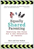 img - for Equally Shared Parenting: Rewriting the Rules for a New Generation of Parents book / textbook / text book