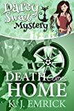 Death Comes Home (A Darcy Sweet Cozy Mystery Book 19)