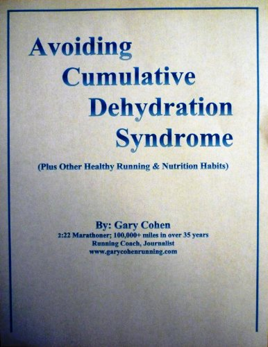 Avoiding Cumulative Dehydration Syndrome (plus other Healthy Running & Nutrition Habits) PDF