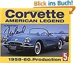 Corvette American Legend: 1958-1960 P...
