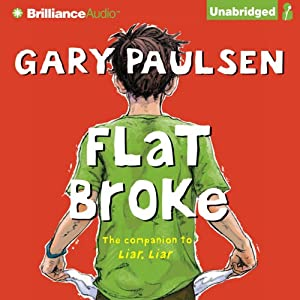 Flat Broke: The Theory, Practice and Destructive Properties of Greed | [Gary Paulsen]