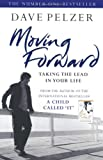 Moving Forward: Taking The Lead In Your Life (0752882953) by Dave Pelzer