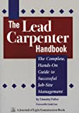 img - for The Lead Carpenter: The Complete, Hands-On Guide to Successful Job-Site Management book / textbook / text book