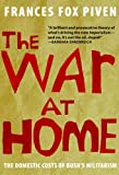 The War at Home: The Domestic Costs of Bush's Militarism (1595580921) by Piven, Frances Fox