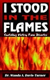 img - for I STOOD IN THE FLAMES by WANDA A DAVIS-TURNER (22-Apr-1996) Paperback book / textbook / text book