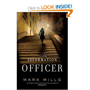 The Information Officer: A Novel Mark Mills