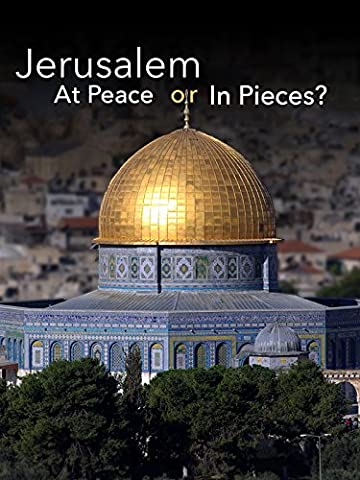 Jerusalem - At Peace or In Pieces?