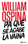 Pa que se acabe la vaina par William Ospina