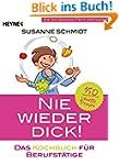 Nie wieder dick - Das Kochbuch f�r Be...