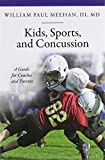 Kids, Sports, and Concussion: A Guide for Coaches and Parents (Praeger Series on Contemporary Health & Living)