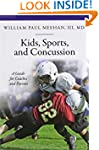 Kids, Sports, and Concussion: A Guide...