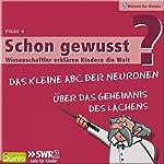 Über das Geheimnis des Lachens / Das kleine ABC der Neuronen (Schon gewusst? 4) | Eckart von Hirschhausen,Manfred Spitzer