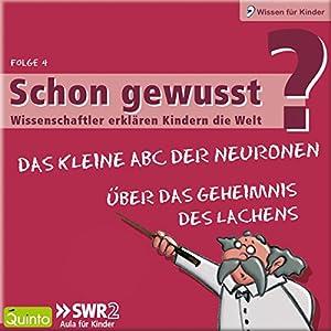 Über das Geheimnis des Lachens / Das kleine ABC der Neuronen (Schon gewusst? 4) Hörbuch